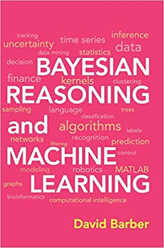 Bayesian Reasoning and Machine Learning: David Barber