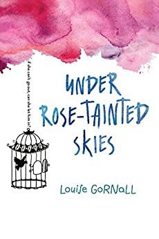 Under Rose-Tainted Skies by [Gornall, Louise]