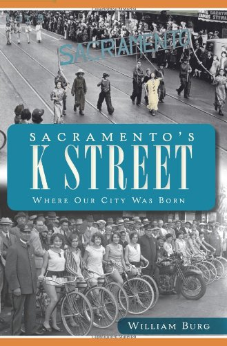 Sacramento's K Street: Where Our City Was Born pdf