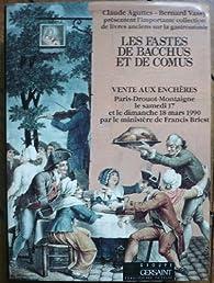 Les Fastes de Bacchus et de Comus ou Histoire du boire et du manger en Europe, de l'Antiquité à nos jours à travers les livres par Gérard Oberlé