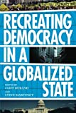 Recreating Democracy in a Globalized State, Steve Martinot, 0985271035