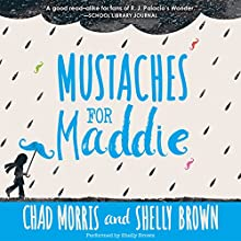 Mustaches for Maddie Audiobook by Chad Morris Narrated by Shelly Brown