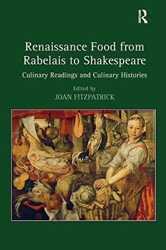 Renaissance Food from Rabelais to Shakespeare: Culinary Readings and Culinary Histories by Routledge