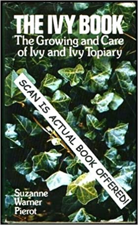 The Ivy Book The Growing And Care Of Ivy And Ivy Topiary Suzanne
