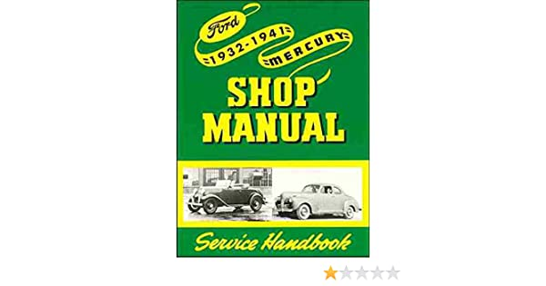 ford repair shop service manual 1932 1933 1934 1935 1936 1937 1938 rh amazon com 1940 Ford Pickup JalopyJournal 1940 Ford Frame Blueprints