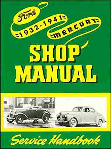 FORD REPAIR SHOP & SERVICE MANUAL 1932 1933 1934 1935 1936 1937 1938 1939 1940 1941 INCLUDES: 85 hp and 95 hp V-8 passenger cars, commercial cars, and trucks (½-ton, ¾-ton, 1-ton, COE, DND, and Bus)