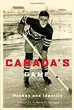Canada's Game: Hockey and Identity