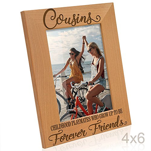 Kate Posh - Cousins, Childhood Playmates who grow up to be Forever Friends Picture Frame - Engraved Natural Wood Photo Frame - Family Gifts, Birthday Gifts, Best Cousin Ever Gifts (4x6-Vertical)