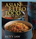 Asian Retro Food, Betty Saw, 981261589X