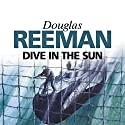 Dive in the Sun Audiobook by Douglas Reeman Narrated by David Rintoul