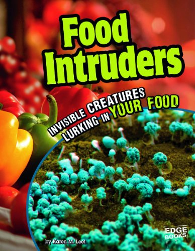 Food Intruders; Invisible Creatures Lurking in Your Food (Tiny Creepy Creatures)