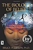 img - for The Biology of Belief 10th Anniversary Edition: Unleashing the Power of Consciousness, Matter & Miracles by Bruce H. Lipton Ph.D. Ph.D. (2015-10-13) book / textbook / text book