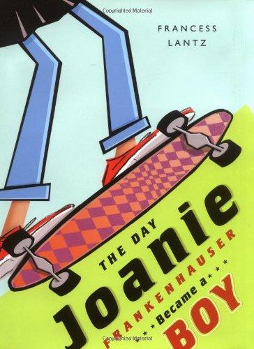 The Day Joanie Frankenhauser Became a Boy: Francess Lin ...