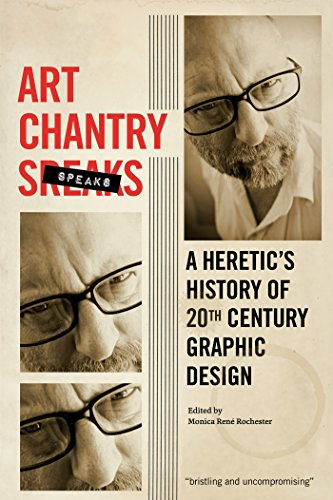 Pdf eBooks Art Chantry Speaks: A Heretic's History of 20th Century Graphic Design