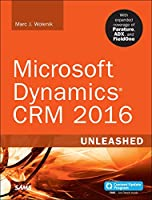 Microsoft Dynamics CRM 2016 Unleashed: With Expanded Coverage of Parature, ADX and FieldOne Front Cover
