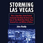 Storming Las Vegas: How a Cuban-Born, Soviet-Trained Commando Took Down the Strip | John Huddy