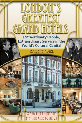 London's Greatest Grand Hotels - Bailey's Hotel