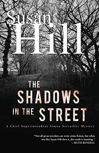 The Shadows in the Street: A Simon Serailler Mystery (Chief Superintendent Simon Serrailler Mysteries)