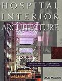 Hospital Interior Architecture, Malkin, Jain, 0442318979
