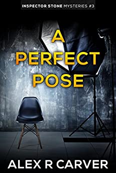 A Perfect Pose (Inspector Stone Mysteries) by [Carver, Alex R]