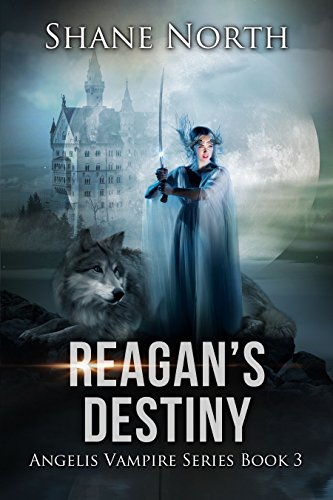 Reagan's Destiny (The Angelis Vampire Series Book 3) - Overload Assembly