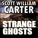 Strange Ghosts | Scott William Carter