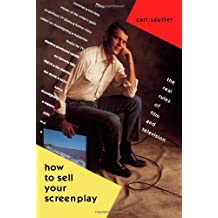 How to Sell Your Screenplay: The Real Rules of Film and Television