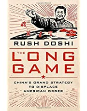 The Long Game: China's Grand Strategy and the Displacement of American Order
