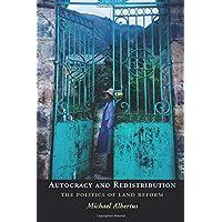 Autocracy and Redistribution: The Politics of Land Reform