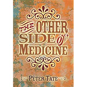 The Other Side of Medicine Paperback – 20 Nov. 2006