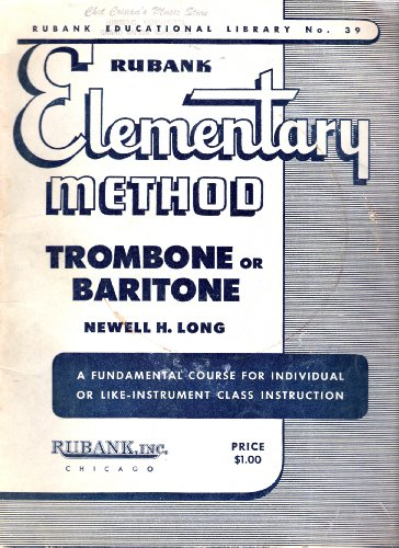 Rubank Elementary Method for Trombone or Baritone (Rubank Educational Library, No. 39)