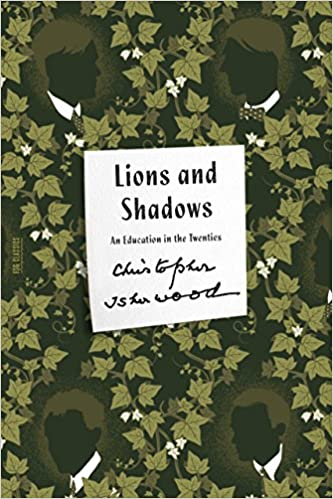 Télécharger la collection d'ebooks joomla Lions and Shadows: An Education in the Twenties (FSG Classics) by Christopher Isherwood PDF B00W1E15KW
