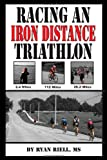 Racing an Iron Distance Triathlon, Ryan Riell, 1453793097
