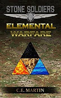 Stone Soldiers: Elemental Warfare by [Martin, C.E.]