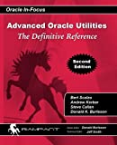 img - for Advanced Oracle Utilities: The Definitive Reference (Oracle In-Focus) (Volume 31) book / textbook / text book