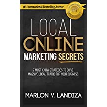 Local Online Marketing Secrets: 7 must know strategies to drive massive local traffic for your business