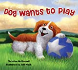Dog Wants to Play, Christine McDonnell, 0670011266