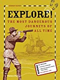 Image of Explore!: The most dangerous journeys of all time
