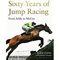 Sixty Years of Jump Racing: From Arkle to McCoy