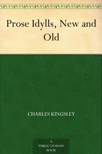 Prose Idylls, New and Old Kindle edition by Charles