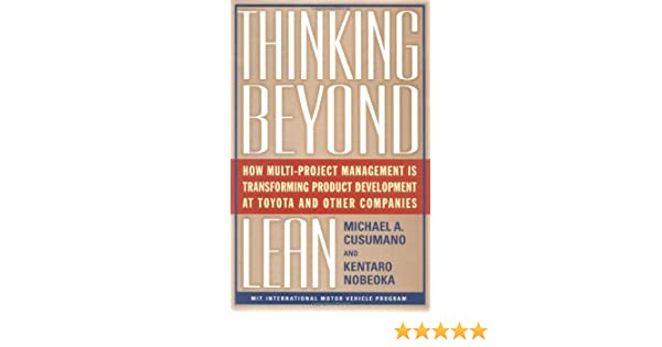 Thinking beyond lean how multi project management is transforming thinking beyond lean how multi project management is transforming product development at toyota and o michael a cusumano nobeoka kentaro 9780684849188 fandeluxe Images