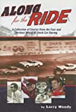 img - for Along for the Ride: A Collection of Stories from the Fast and Furious World of Stock Car Racing by Larry Woody (2004-03-12) book / textbook / text book
