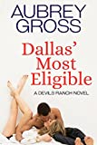 Dallas' Most Eligible (Devils Ranch Book 4)