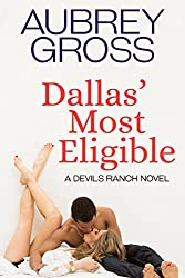 Dallas' Most Eligible (Devils Ranch Book 4)