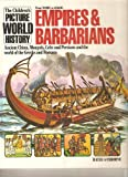 Empires and Barbarians (The childrens picture world history)