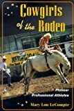 img - for Cowgirls of the Rodeo: PIONEER PROFESSIONAL ATHLETES (Sport and Society) by Mary LeCompte (1999-10-15) book / textbook / text book