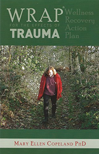 WRAP(Wellness Recovery Action Plan) for the Effects of Trauma (Trauma Plan)