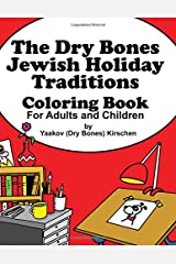 The Dry Bones Jewish Holiday Traditions  Coloring Book: For Adults and Children (Dry Bones Coloring Books) Paperback