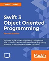 Swift 3 Object Oriented Programming, 2nd Edition Front Cover