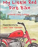 My Little Red Dirt Bike, Leanna Craig Lebato, 1492386693